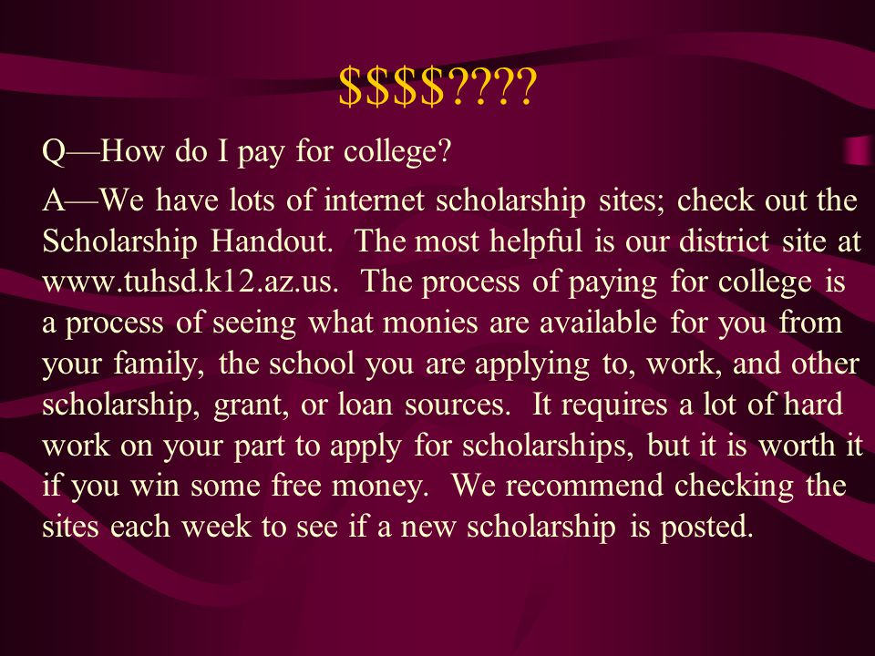 Q—How do I pay for college.