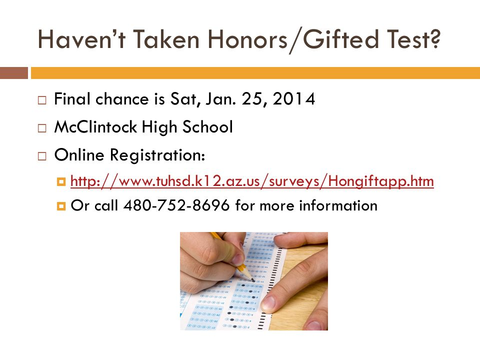 Haven't Taken Honors/Gifted Test.  Final chance is Sat, Jan.