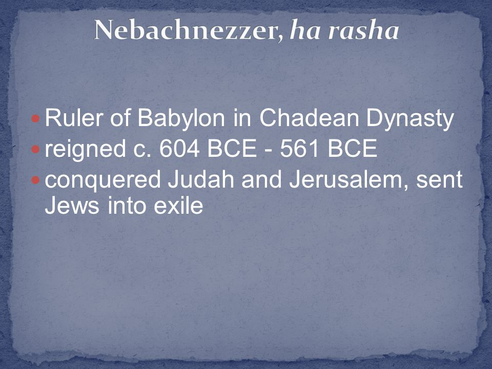 Ruler of Babylon in Chadean Dynasty reigned c.