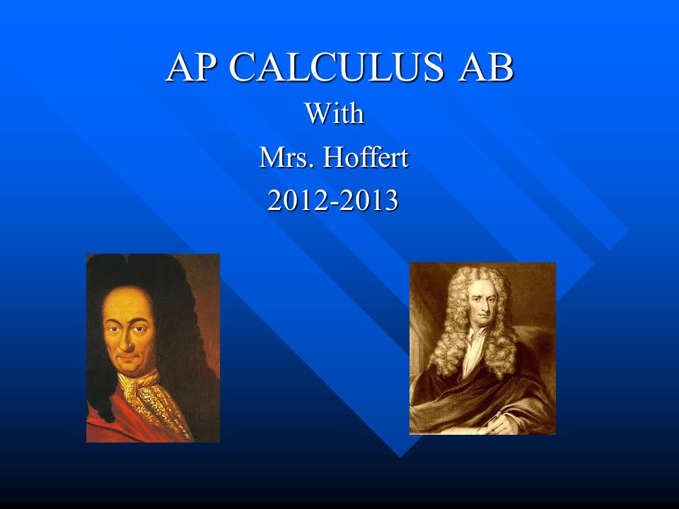 AP CALCULUS AB With Mrs. Hoffert 2012-2013
