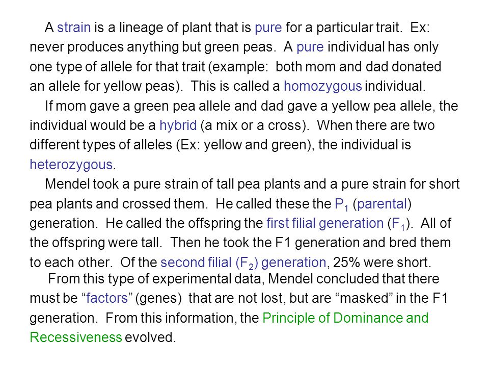 The idea of one factor (gene) being dominant over another can help explain why some traits are ONLY expressed if both alleles are for that trait.