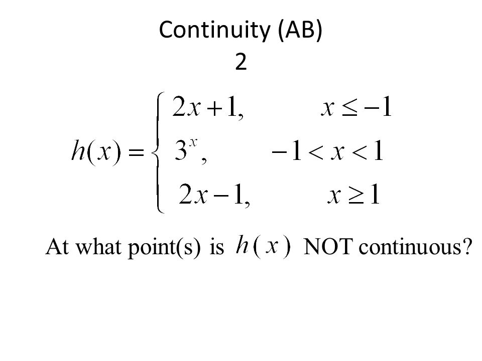 Continuity (AB) 2 At what point(s) is NOT continuous