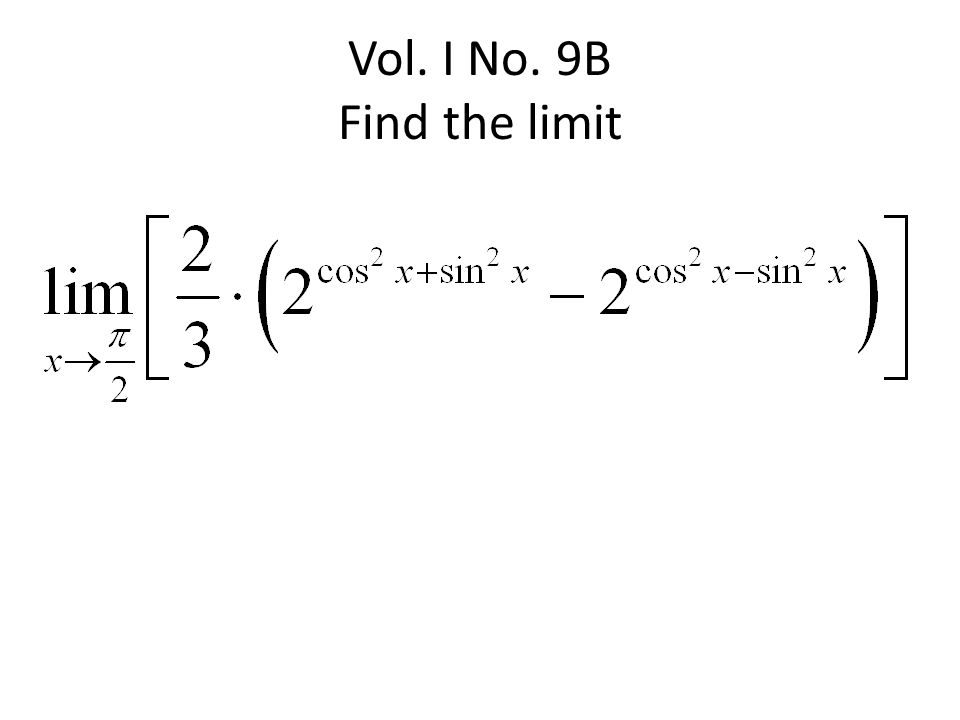 Vol. I No. 9B Find the limit