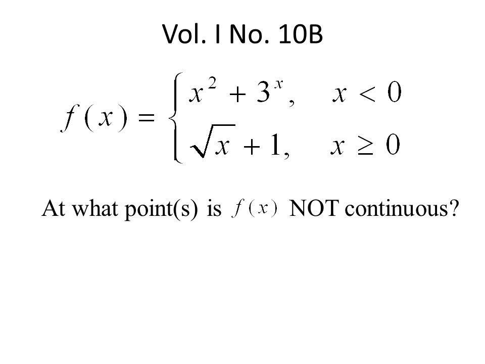 At what point(s) is NOT continuous Vol. I No. 10B
