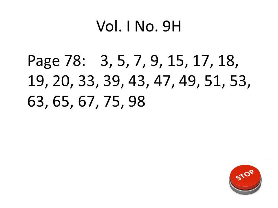Vol. I No. 9H Page 78:3, 5, 7, 9, 15, 17, 18, 19, 20, 33, 39, 43, 47, 49, 51, 53, 63, 65, 67, 75, 98