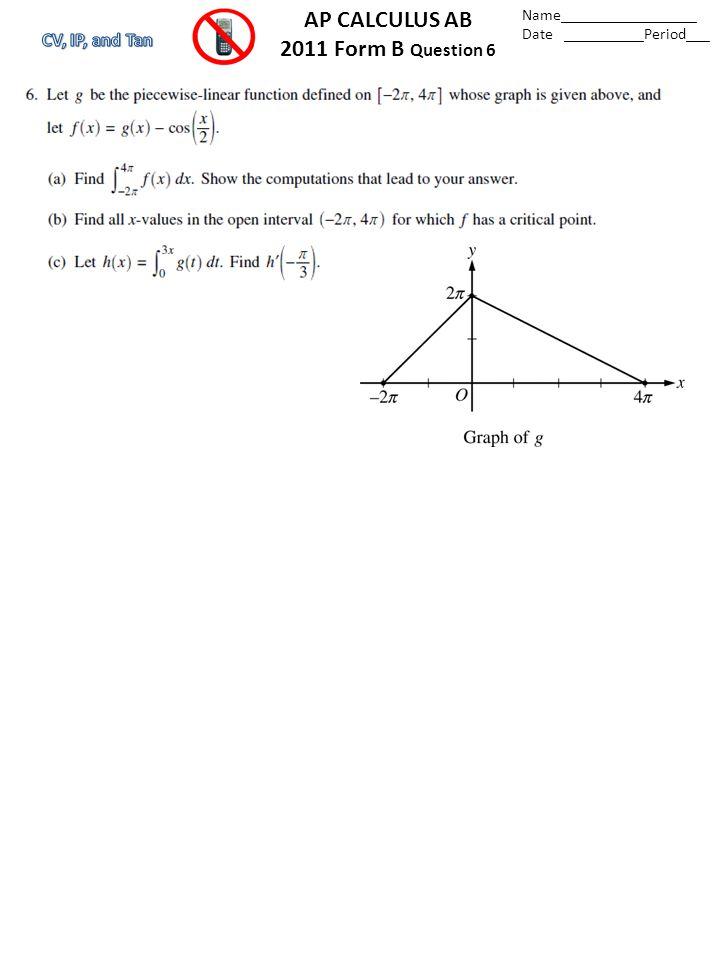 Name_________________ Date __________Period___ AP CALCULUS AB 2010 Question 6