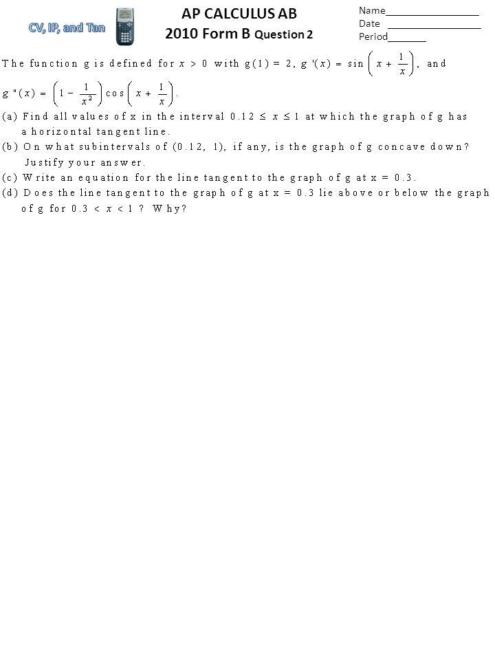 Name_________________ Date _________________ Period_______ AP CALCULUS AB 2008 Question 6