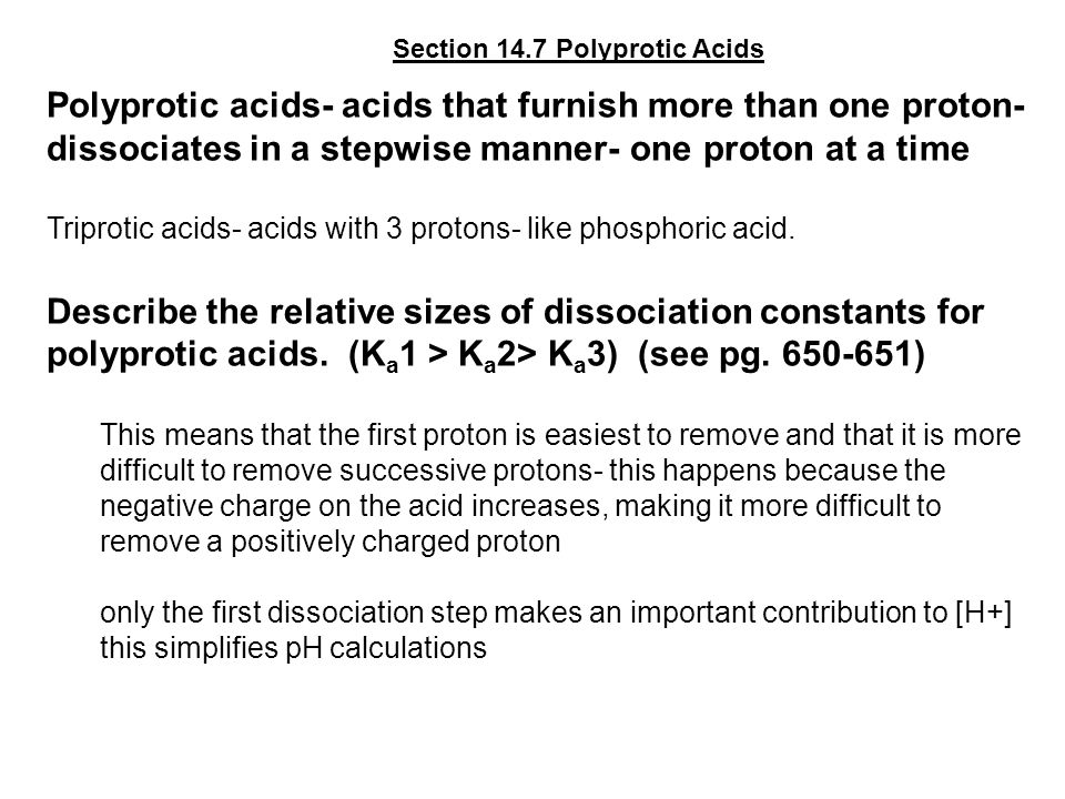 Polyprotic acids- acids that furnish more than one proton- dissociates in a stepwise manner- one proton at a time Triprotic acids- acids with 3 proton