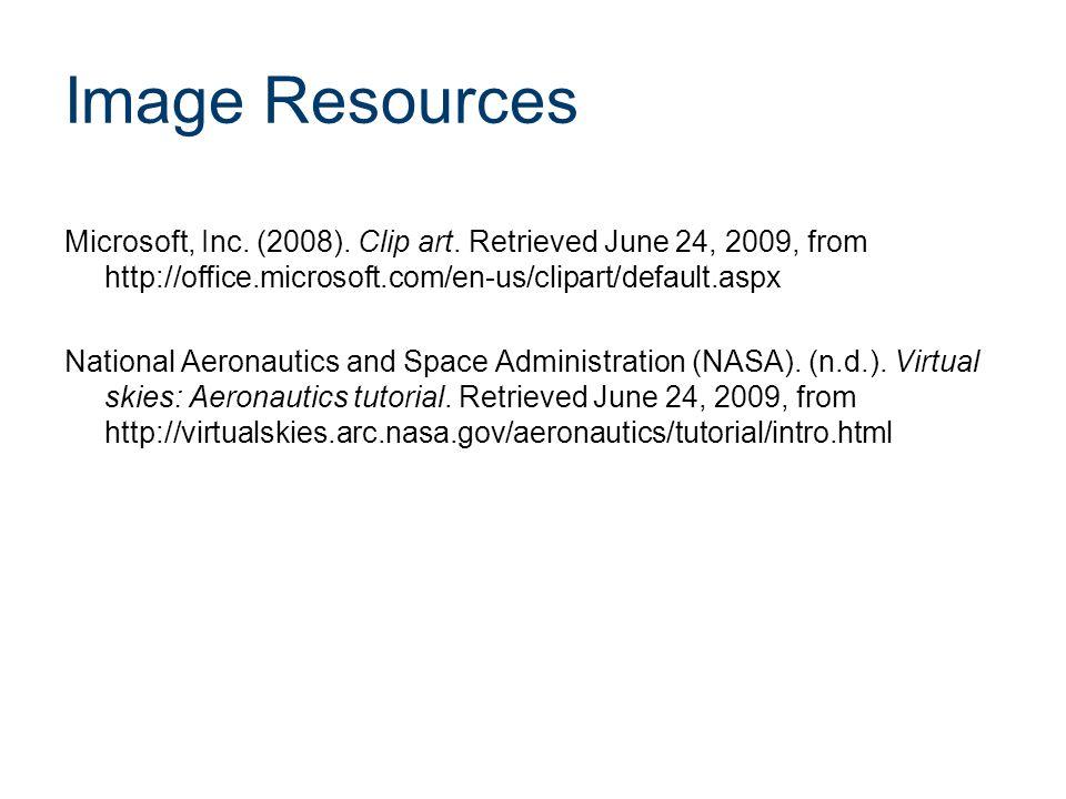 Image Resources Microsoft, Inc. (2008). Clip art. Retrieved June 24, 2009, from http://office.microsoft.com/en-us/clipart/default.aspx National Aerona