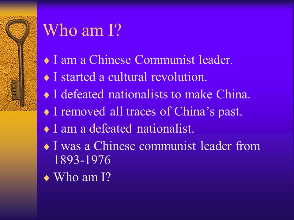 Who am I.  I am a Chinese Communist leader.  I started a cultural revolution.