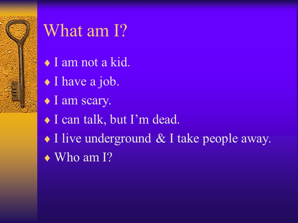What am I.  I am not a kid.  I have a job.  I am scary.
