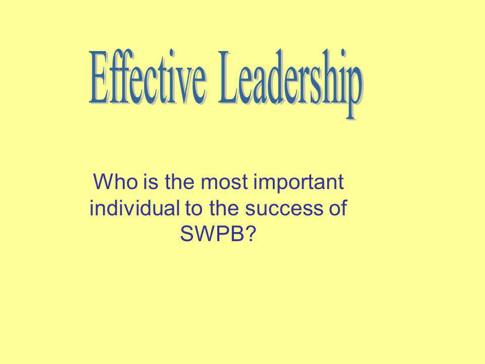 Who is the most important individual to the success of SWPB