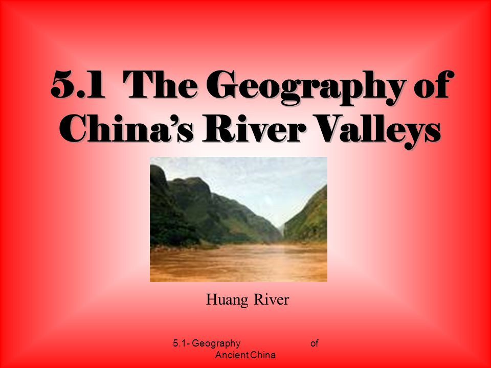 5.1- Geography of Ancient China 10.Oldest Chinese Male 10.