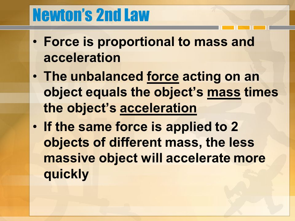 Newton's 2nd Law It obviously takes less force to make the ball accelerate because the ball has less mass.