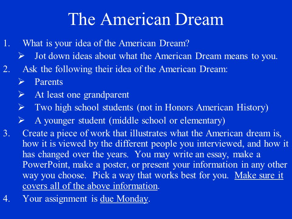 The American Dream 1.What is your idea of the American Dream.