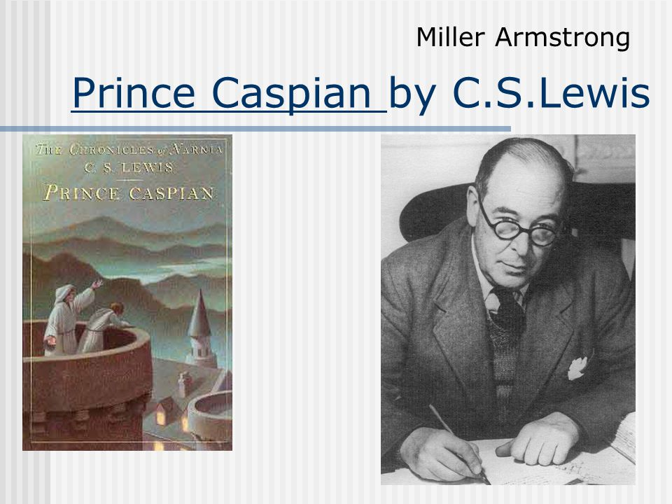 Prince Caspian by C.S.Lewis Miller Armstrong