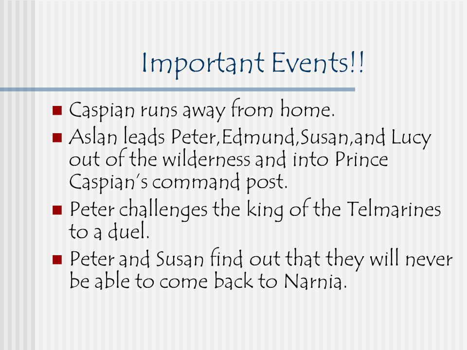 Important Events!.Caspian runs away from home.