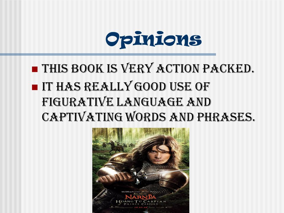 Opinions This book is very action packed.