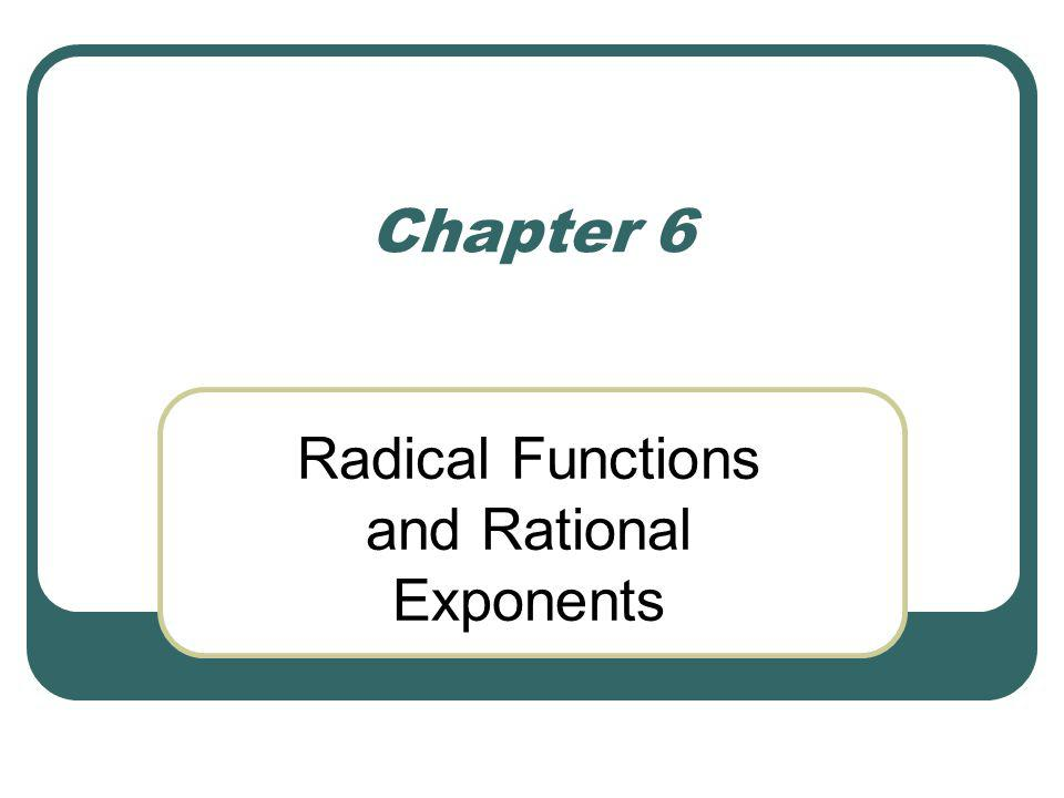 Chapter 6 Radical Functions and Rational Exponents