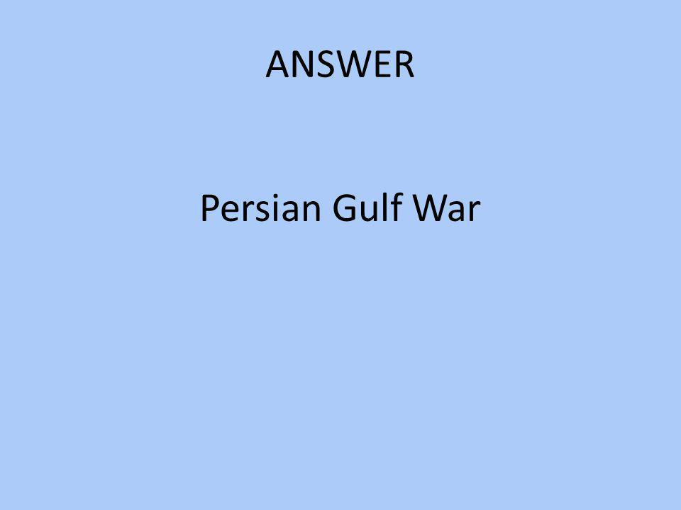 ANSWER Persian Gulf War