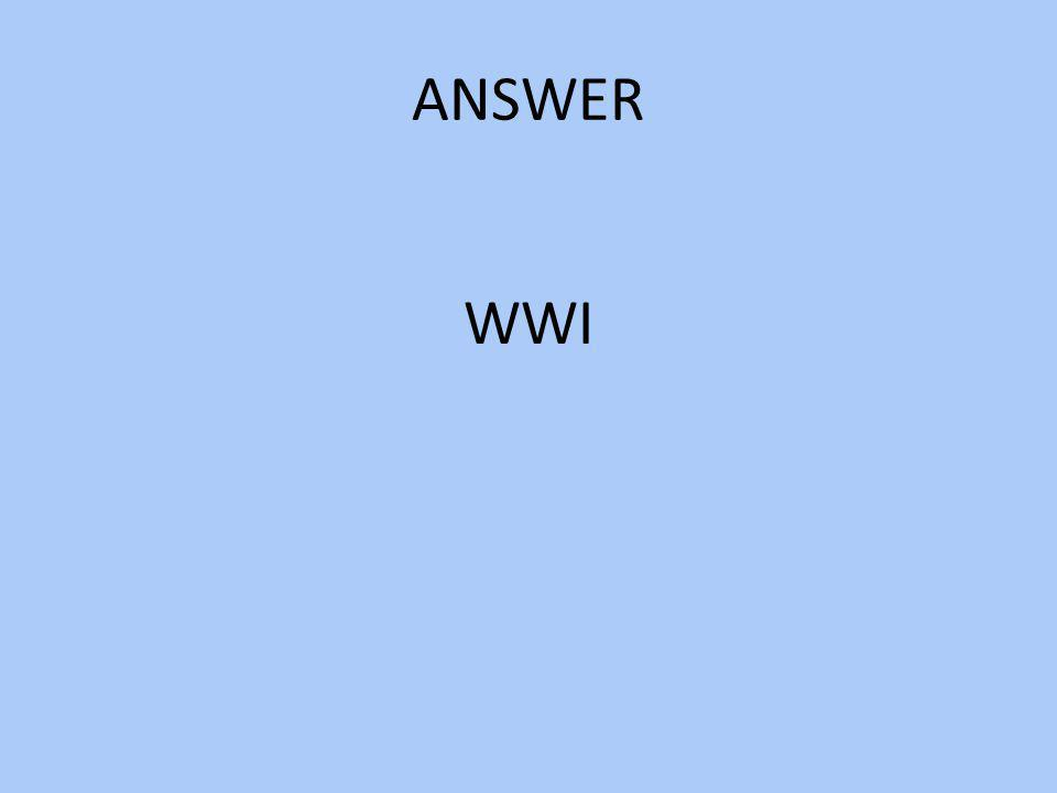 ANSWER WWI