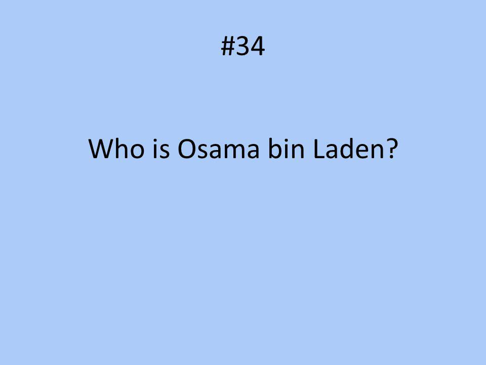 #34 Who is Osama bin Laden?