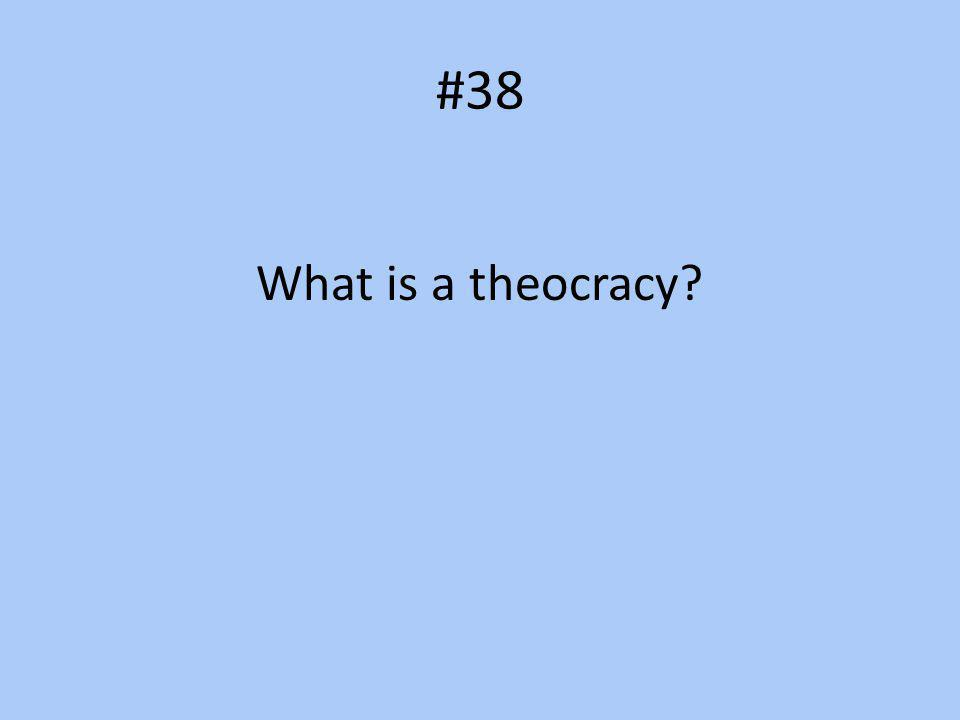 #38 What is a theocracy?