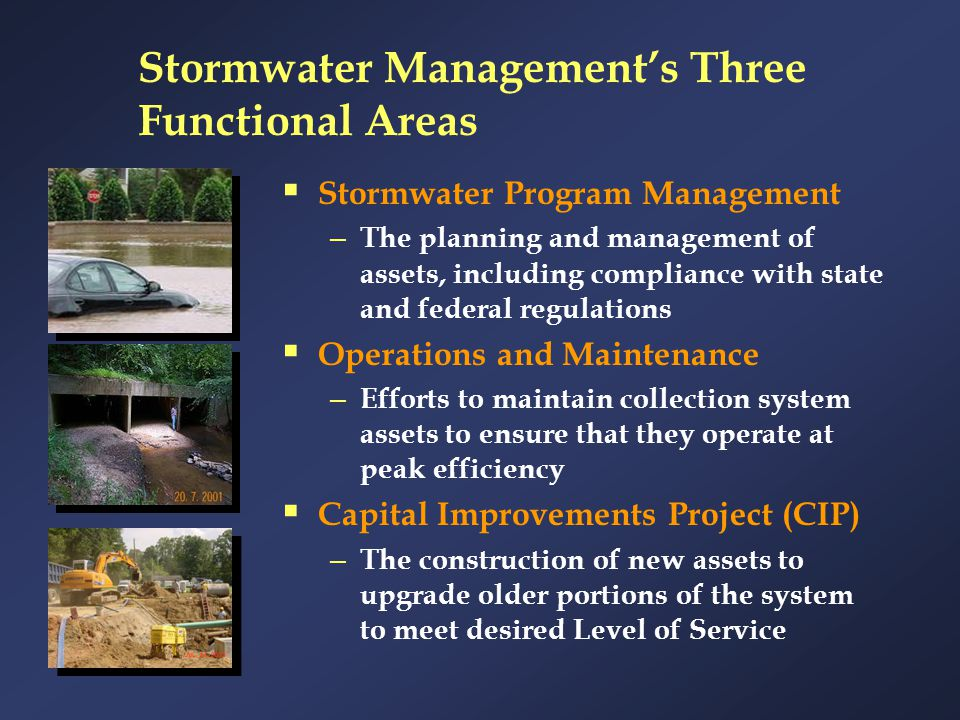 Stormwater Management's Three Functional Areas  Stormwater Program Management – The planning and management of assets, including compliance with stat
