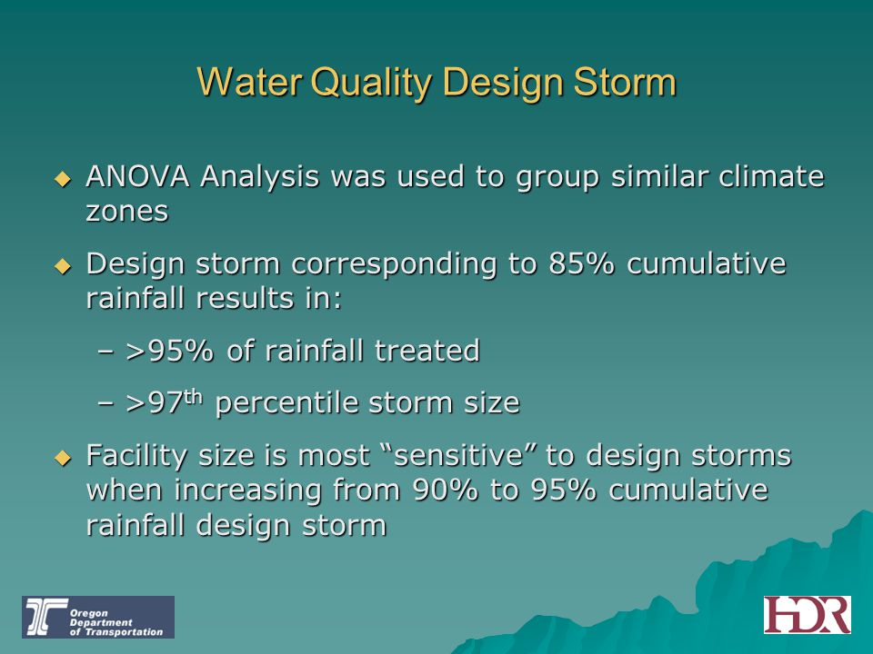  ANOVA Analysis was used to group similar climate zones  Design storm corresponding to 85% cumulative rainfall results in: –>95% of rainfall treated