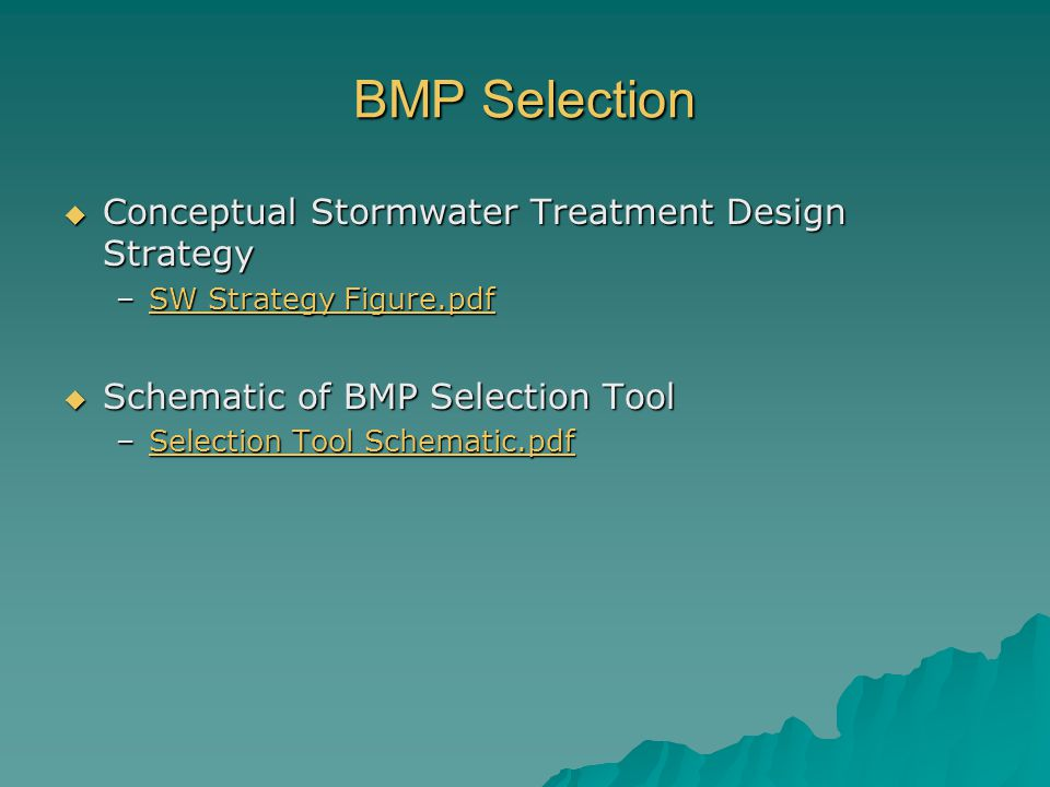 BMP Selection  Conceptual Stormwater Treatment Design Strategy –SW Strategy Figure.pdf SW Strategy Figure.pdfSW Strategy Figure.pdf  Schematic of BM