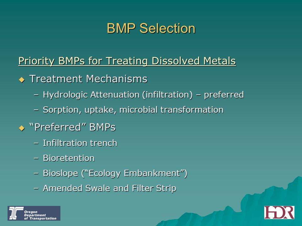 Priority BMPs for Treating Dissolved Metals  Treatment Mechanisms –Hydrologic Attenuation (infiltration) – preferred –Sorption, uptake, microbial tra
