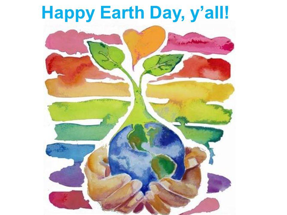 Happy Earth Day, y'all!