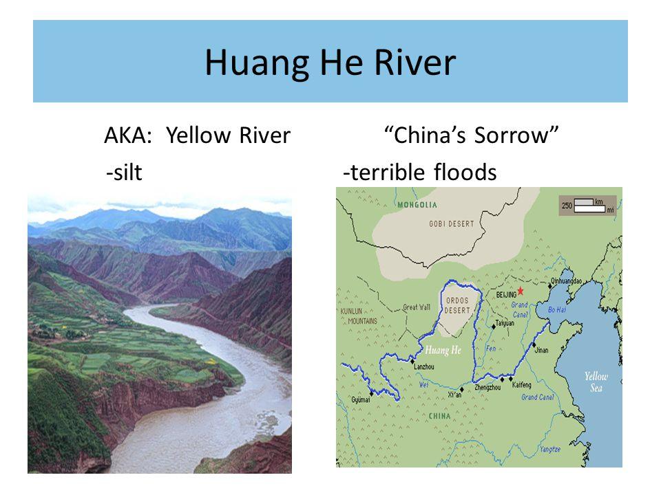 "Huang He River AKA: Yellow River -silt ""China's Sorrow"" -terrible floods"