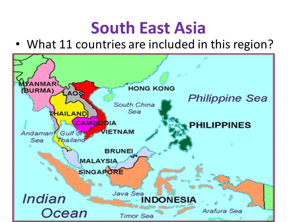 South East Asia What 11 countries are included in this region?
