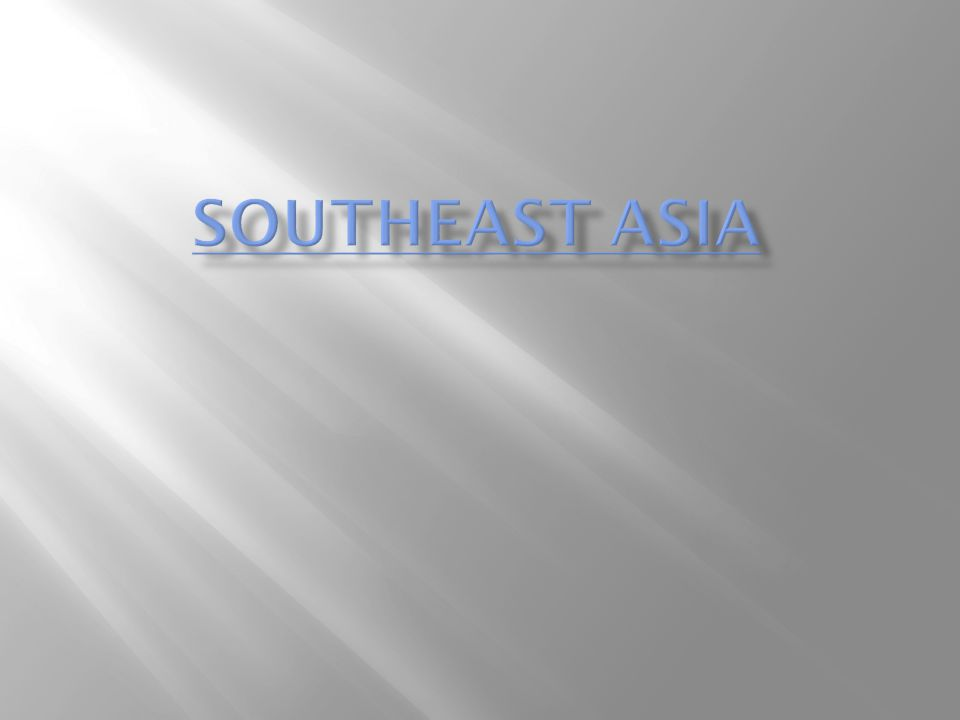  Mainland Southeast Asia lies on two peninsulas - rectangular Indochinese Peninsula is south of China - Malay Peninsula is 700-mile strip south from mainland
