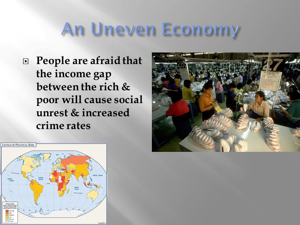  People are afraid that the income gap between the rich & poor will cause social unrest & increased crime rates