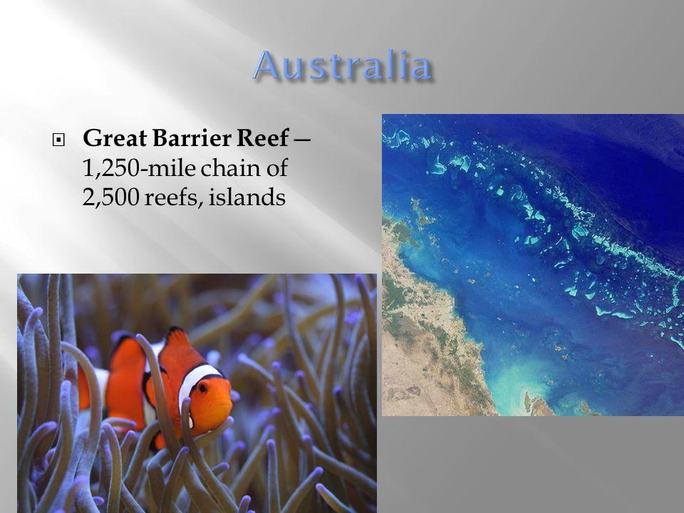  Great Barrier Reef — 1,250-mile chain of 2,500 reefs, islands