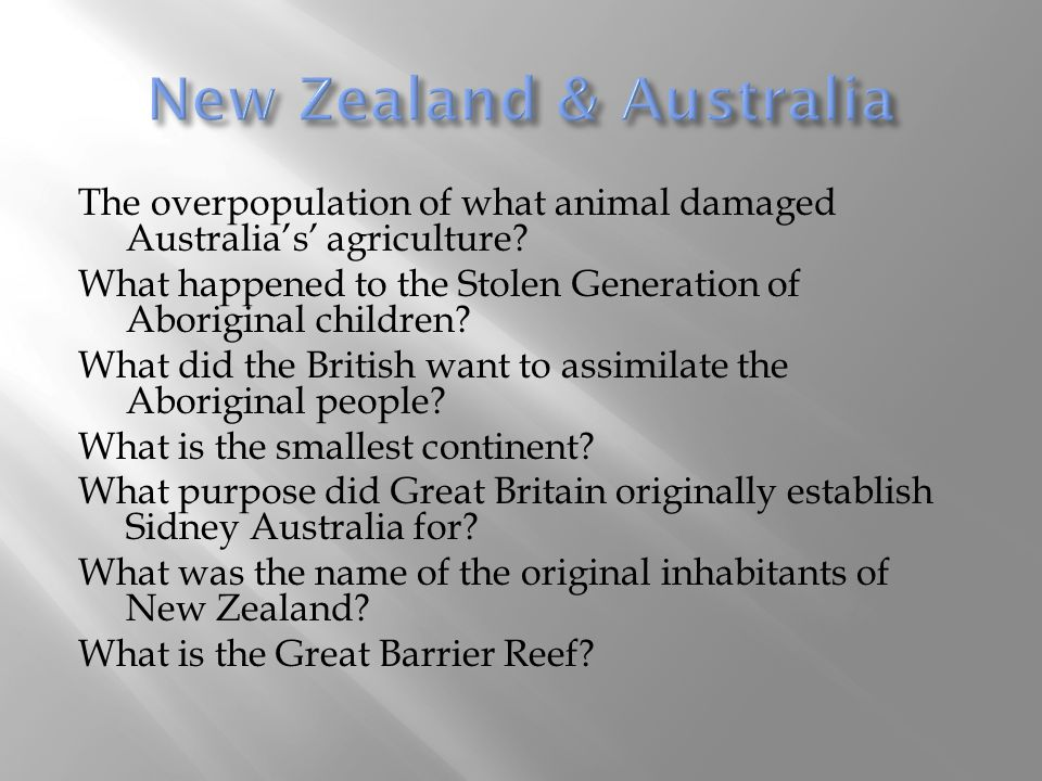 The overpopulation of what animal damaged Australia's' agriculture? What happened to the Stolen Generation of Aboriginal children? What did the Britis