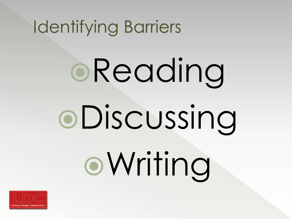 Identifying Barriers  Reading  Discussing  Writing