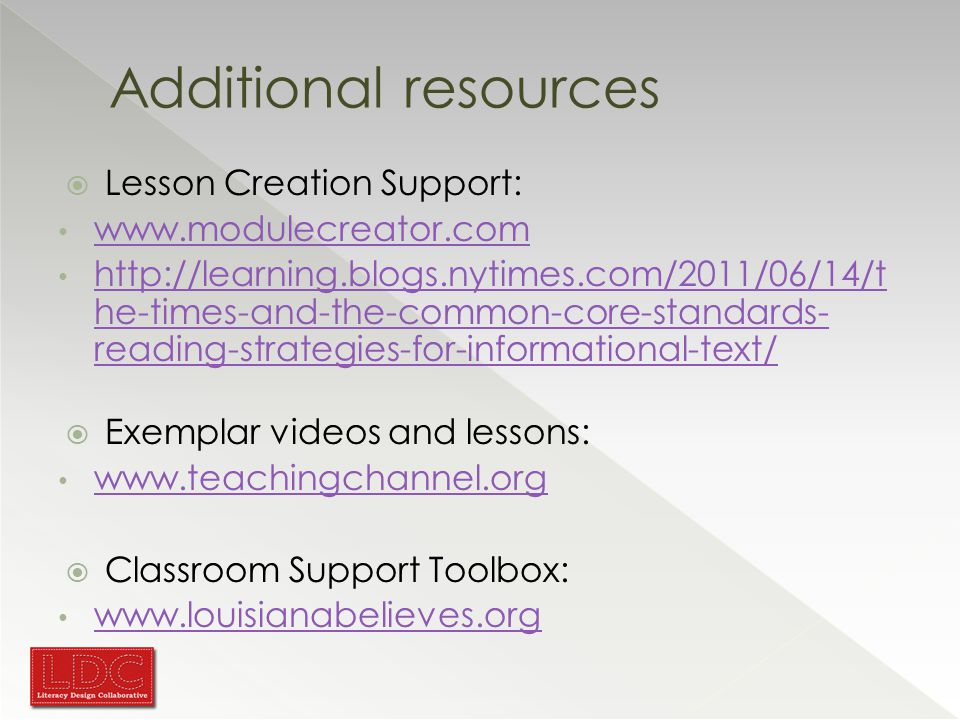 Additional resources  Lesson Creation Support:     he-times-and-the-common-core-standards- reading-strategies-for-informational-text/   he-times-and-the-common-core-standards- reading-strategies-for-informational-text/  Exemplar videos and lessons:    Classroom Support Toolbox: