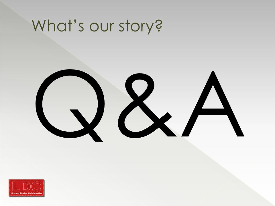Q&A What's our story?