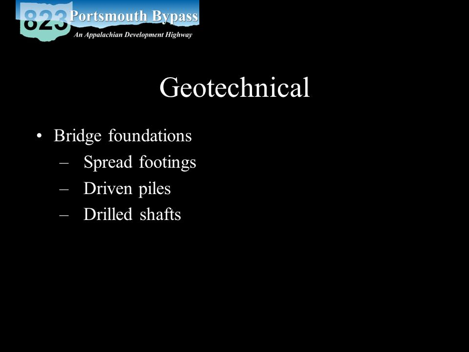 Geotechnical Bridge foundations – Spread footings – Driven piles – Drilled shafts