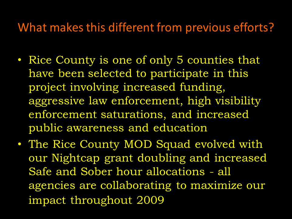 How is the MOD Squad funded? *Federal Funds from NiteCap (DWI enforcement Safe and Sober grants (DWI, Seatbelt, Speed Enforcement) *Through the Office