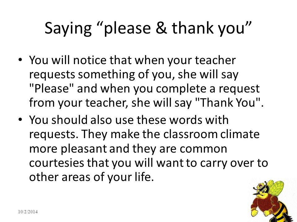 """Saying """"please & thank you"""" You will notice that when your teacher requests something of you, she will say"""
