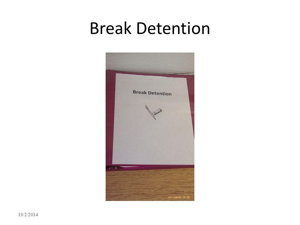 Break Detention 10/2/2014