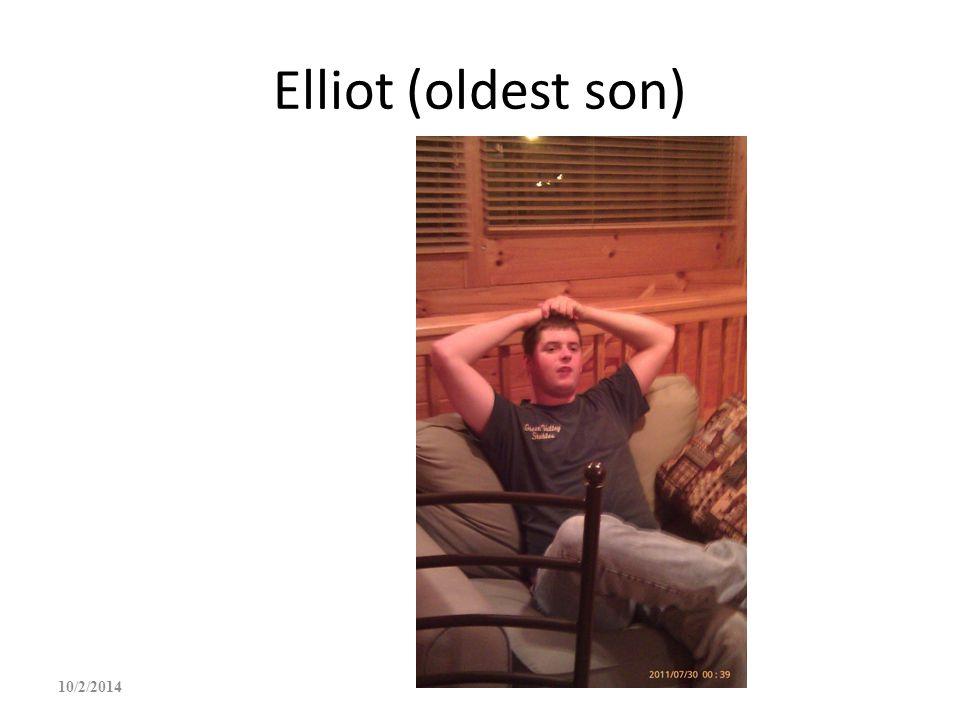 Elliot (oldest son) 10/2/2014