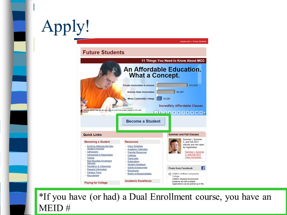 Apply! *If you have (or had) a Dual Enrollment course, you have an MEID #