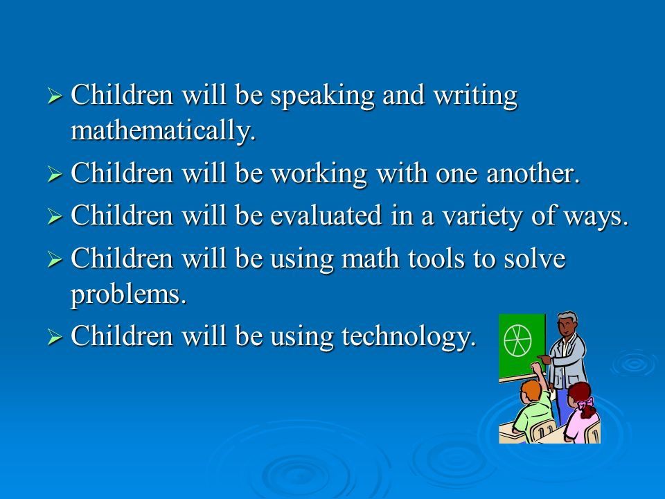  Children will be speaking and writing mathematically.
