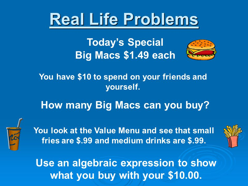 Real Life Problems You have $10 to spend on your friends and yourself.