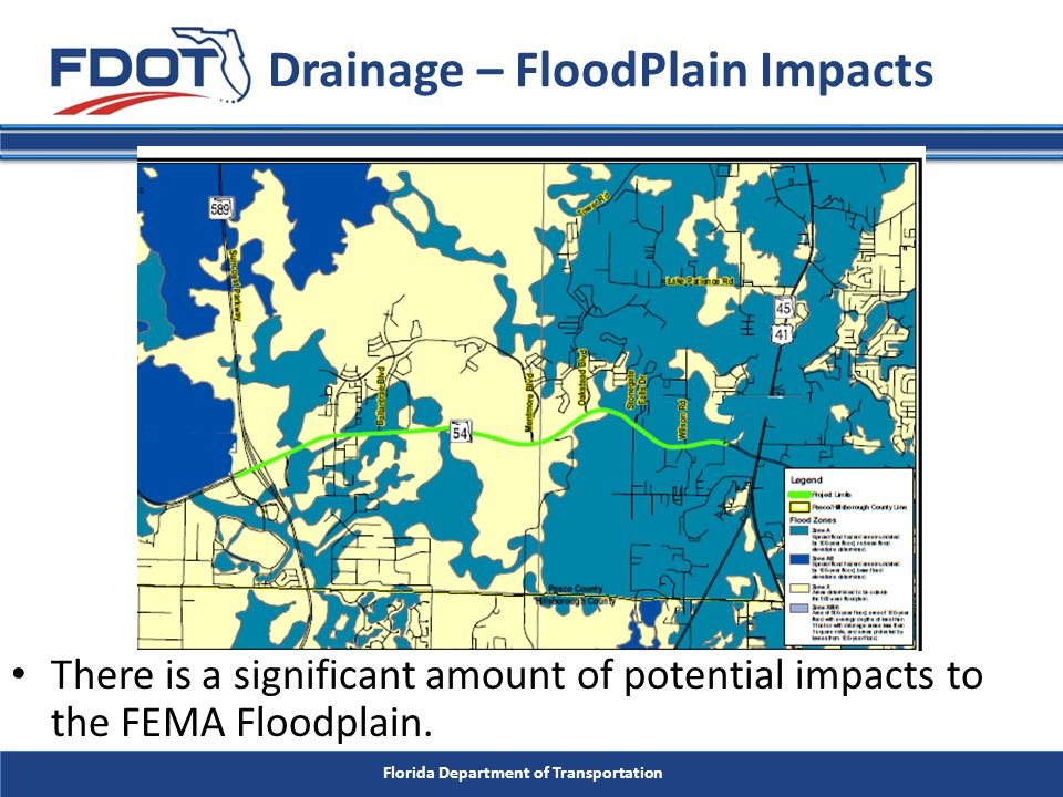 Florida Department of Transportation Drainage – FloodPlain Impacts There is a significant amount of potential impacts to the FEMA Floodplain.